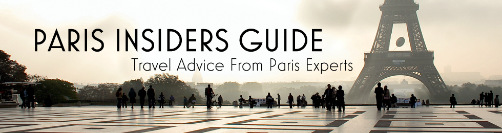 Paris Travel Guide - Paris Insiders Guide