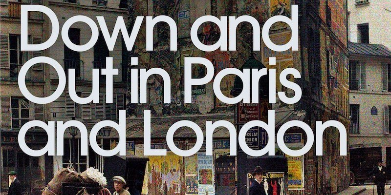 Down and Out in Paris and London